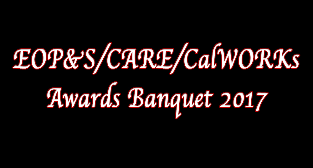 EOP&S/CARE/CalWORKs Awards Banquet 2017