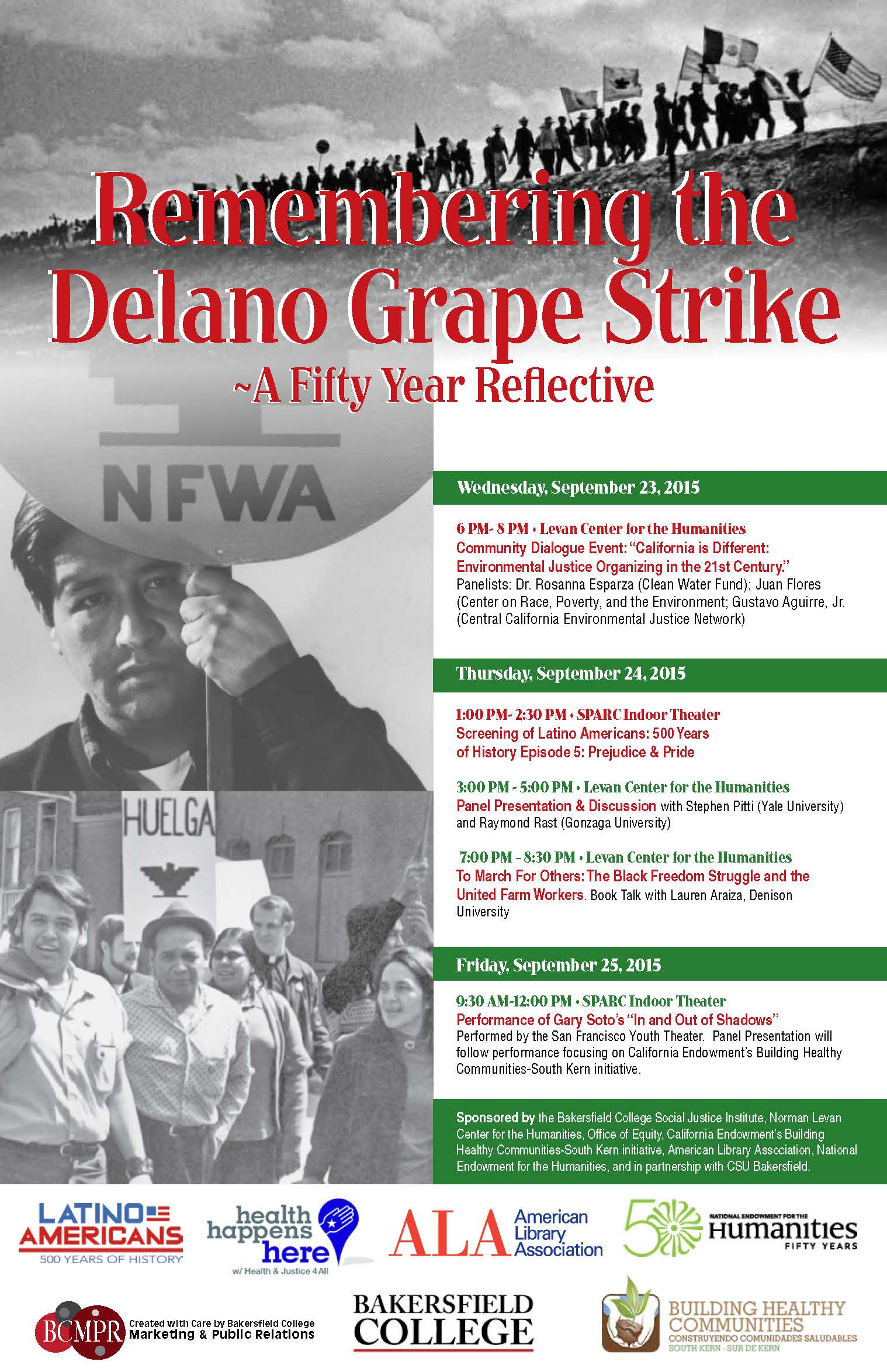 Remembering the Delano Grape Strike: A 50 year reflective. Events. Wednesday, Sept. 23, from 6-8 pm at Levan Center: Community Dialogue Event - California is Different Environmental Justice Organizing in the 21st century with Dr. Rosanna Esparza, Juan Flores and Gustavo Aguirre Jr. Thursday Sept. 24 from 1-2:30 pm at the SPARC Indoor Theatre - Screening of Latino Americans 500 years of history episode 5 Prejudice and Pride. 3 pm - 5pm at Levan Center, Panel Presentation and Discussion with Stephen Pitti and Raymond Rast. 7 pm - 8:30 pm at Levan Center, Book Talk with Lauren Araiza on To March for Others: The Black Freedom Struggle and the United Farm Workers. Friday Sept. 25, from 9:30 am to 12:00 pm at the SPARC Indoor Theatre - performance of Gary Soto's In and Out of Shadows by the San Francisco Youth Theatre.