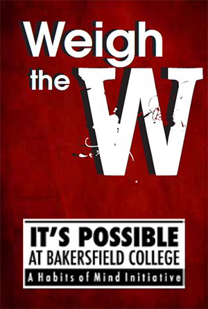Weigh the W It's POSSIBLE at Bakersfield College Habits of Mind Initiative.