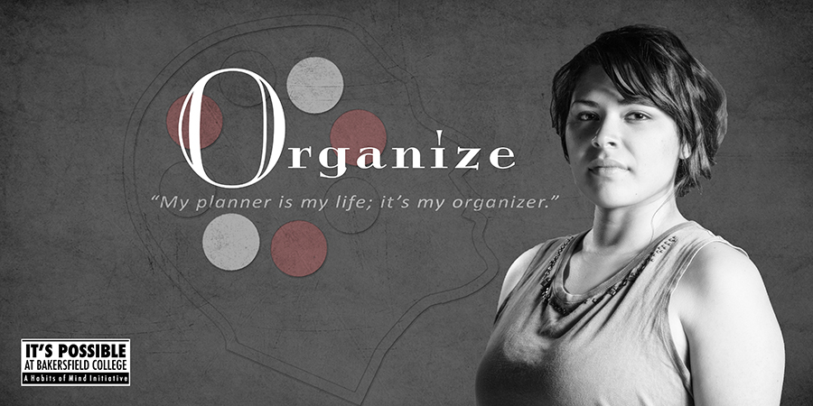 Habits of Mind Organize poster featuring a student and the words Organize - My planner is my life; it's my organizer.