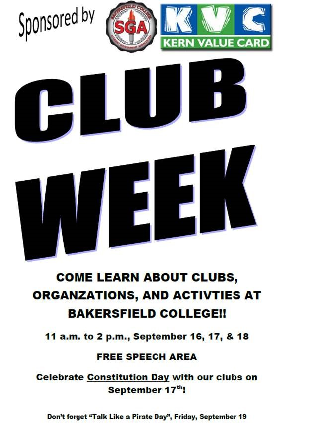 Sponsored by SGA and Kern Value Card. Club Week - come learn abuot clubs, organizations and activites at Bakersfield College. 11 am to 2 pm, Sept. 16, 17 and 18