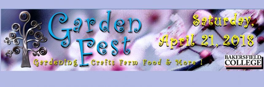 Garden Fest Gardening Crafts Farm Food & More Saturday 4/21/2018 Bakersfield College