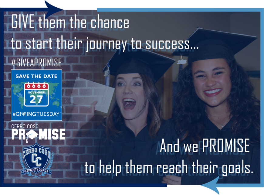 GIVE them the chance to start their journey to success... And we PROMISE to help them reach their goals. #GiveAPromise Cerro Coso Promise.