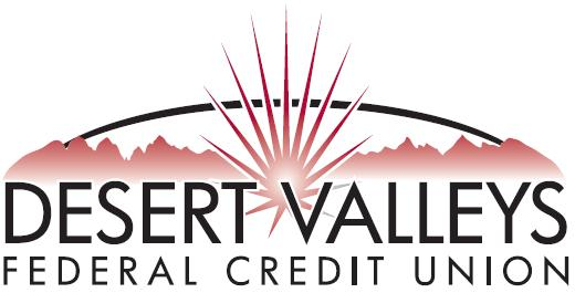 Desert Valleys Federal Credit Union. We're Here for You.