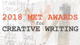 2018 Met Awards for Creative Writing