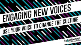 Engaging New Voices - Use Your Voice to Change the Culture - Sexual Assault Awareness Month