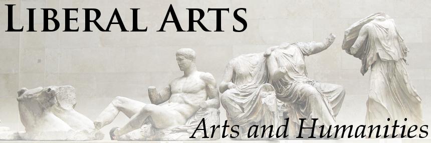Liberal Arts: Arts and Humanities