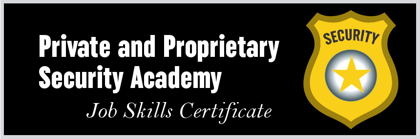 Private and Proprietary Security Academy Job Skills Certificate
