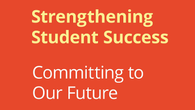 Strengthening Student Success: Committing to Our Future
